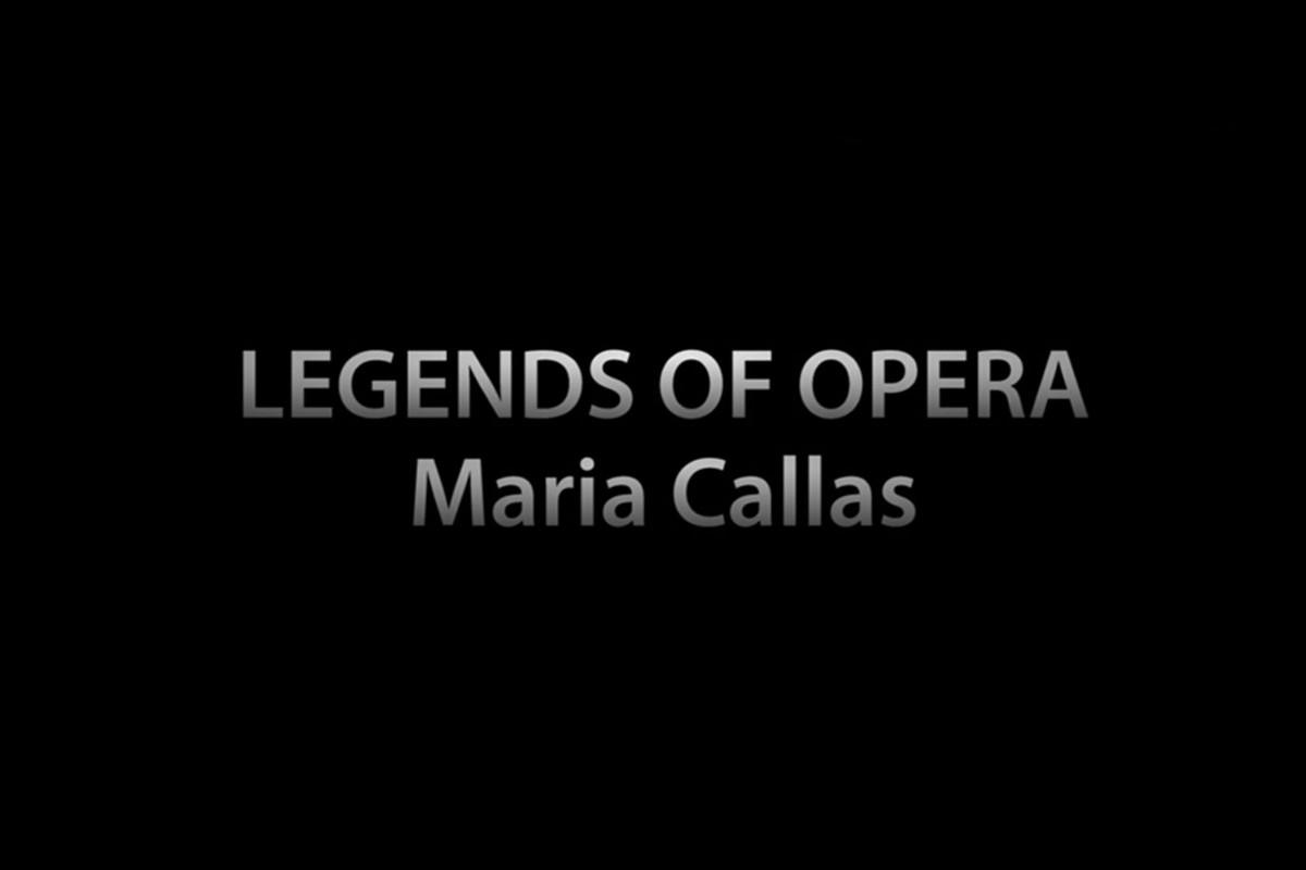 Θρύλοι της Όπερας- Μαρία Κάλλας